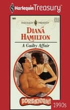 A GUILTY AFFAIR ebook by Diana Hamilton