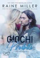 Giochi Proibiti - Vegas Crush #2 eBook by Raine Miller, Marco Machera