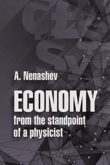 Economy from the standpoint of а physicist ebook by А. Nenashev