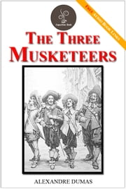 The Three Musketeers - (FREE Audiobook Included!) ebook by Alexandre Dumas