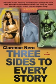 Three Sides to Every Story - A Novel ebook by Clarence Nero