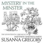 Mystery In The Minster - The Seventeenth Chronicle of Matthew Bartholomew audiobook by Susanna Gregory
