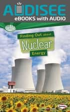 Finding Out about Nuclear Energy ebook by Matt Doeden, Intuitive
