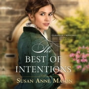 The Best of Intentions audiobook by Susan Anne Mason