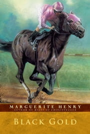 Black Gold ebook by Marguerite Henry,Wesley Dennis