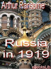 Russia in 1919 ebook by Ransome, Arthur