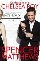 Confessions of a Chelsea Boy - The Autobiography ebook by Spencer Matthews
