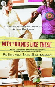 With Friends Like These ebook by ReShonda Tate Billingsley
