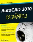 AutoCAD 2010 For Dummies ebook by David Byrnes