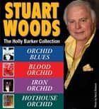 Stuart Woods HOLLY BARKER Collection ebook by Stuart Woods