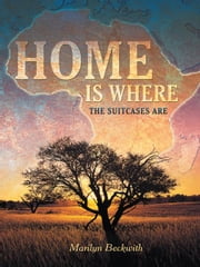 Home Is Where the Suitcases Are ebook by Marilyn Beckwith