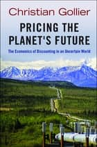 Pricing the Planet's Future ebook by Christian Gollier