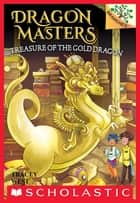 Treasure of the Gold Dragon: A Branches Book (Dragon Masters #12) ebook by Tracey West, Sara Foresti