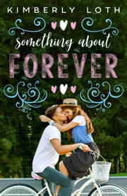 Something About Forever ebook by Kimberly Loth