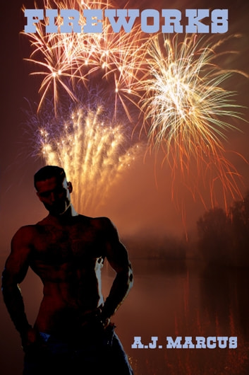 Fireworks ebook by A.J. Marcus