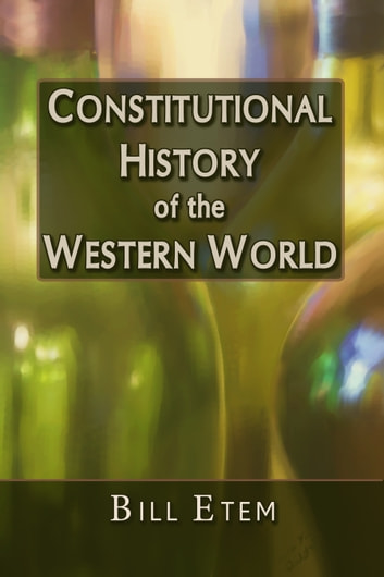 Constitutional History of the Western World ebook by Bill Etem