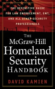 The McGraw-Hill Homeland Security Handbook ebook by David Kamien