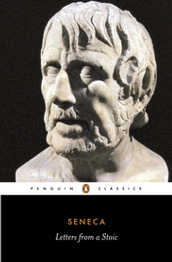 Letters from a Stoic - Penguin Classics ebook by Seneca