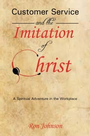 Customer Service and the Imitation of Christ ebook by Ronald R Johnson