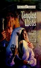 Tangled Webs ebook by Elaine Cunningham