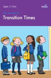 100+ Fun Ideas for Transition Times ebook by Eileen Jones