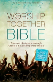 NIV, Worship Together Bible, eBook - Discover Scripture through Classic and Contemporary Music ebook by Zondervan