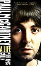 Paul McCartney ebook by Peter Ames Carlin