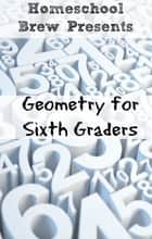 Geometry for Sixth Graders ebook by Greg Sherman
