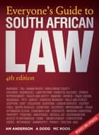 Everyone's Guide to South African Law - 4th Edition ebook by Adriaan Anderson, Anelia Dodd
