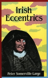 Irish Eccentrics ebook by Peter Somerville-Large