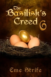 The Basilisk's Creed: Volume Six (The Basilisk's Creed #1) ebook by Eme Strife