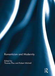 Romanticism and Modernity ebook by Thomas Pfau,Robert Mitchell