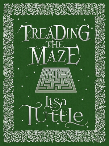Treading the Maze ebook by Lisa Tuttle