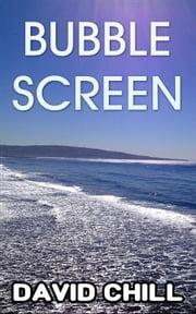 Bubble Screen - Burnside Series, #3 ebook by David Chill