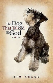 The Dog That Talked to God ebook by Jim Kraus
