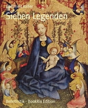 Sieben Legenden ebook by Gottfried Keller