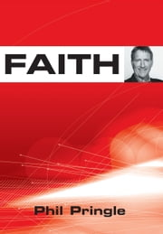 Faith ebook by Phil Pringle