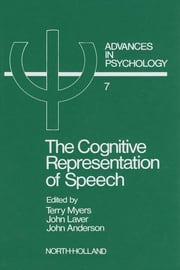 The Cognitive Representation of Speech ebook by Myers, T.