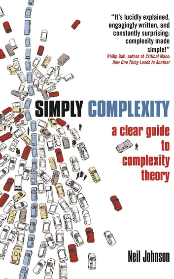 Simply Complexity - A Clear Guide to Complexity Theory eBook by Neil Johnson