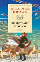 Homeward Hound - A Novel ekitaplar by Rita Mae Brown