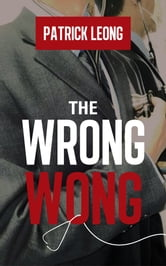 The Wrong Wong ebook by Patrick Leong