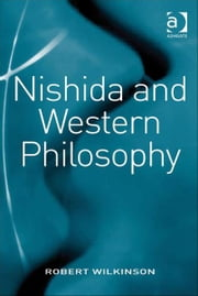 Nishida and Western Philosophy ebook by Dr Robert Wilkinson