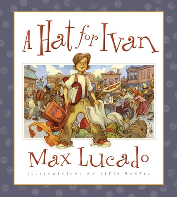 A Hat for Ivan ebook by Max Lucado