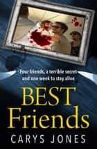 Best Friends - A race against time in this heart-stopping thriller ebook by Carys Jones