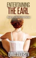 Entertaining the Earl ebook by Emma Andersen