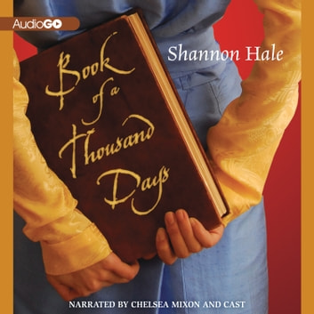 Book of a Thousand Days audiobook by Shannon Hale