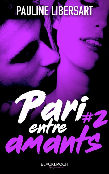 Pari entre amants ebook by Pauline Libersart