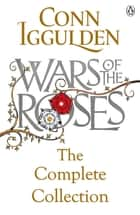 Wars of the Roses eBook by Conn Iggulden