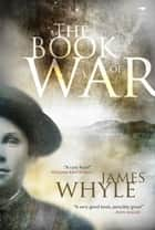 The Book of War ebook by James Whyle