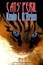 Cats' Peril ebook by Kevin L. O'Brien